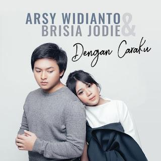 Arsy Widianto - Dengan Caraku ft Brisia Jodie