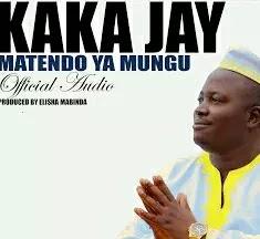 Download Audio   Kaka Jay - Matendo ya Mungu