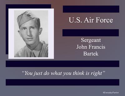 A short biopic of U.S. Air Force Sergeant John Francis Bartek. WWII Veteran