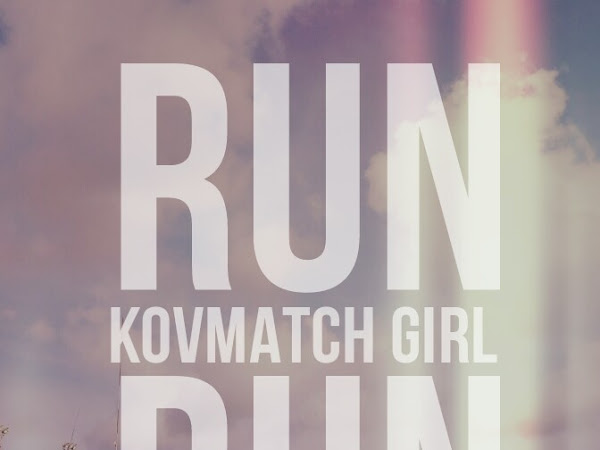 RUN,KOVMATCH GIRL,RUN