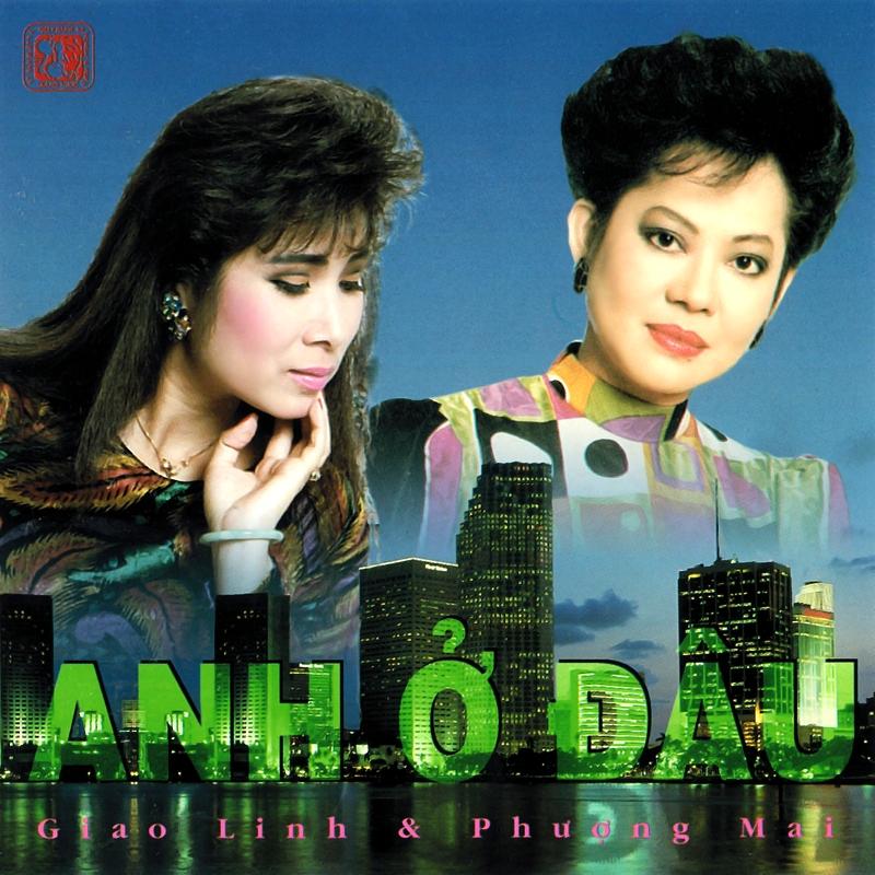 Giáng Ngọc CD - Giao Linh, Phượng Mai - Anh Ở Đâu (NRG) + bìa scan mới