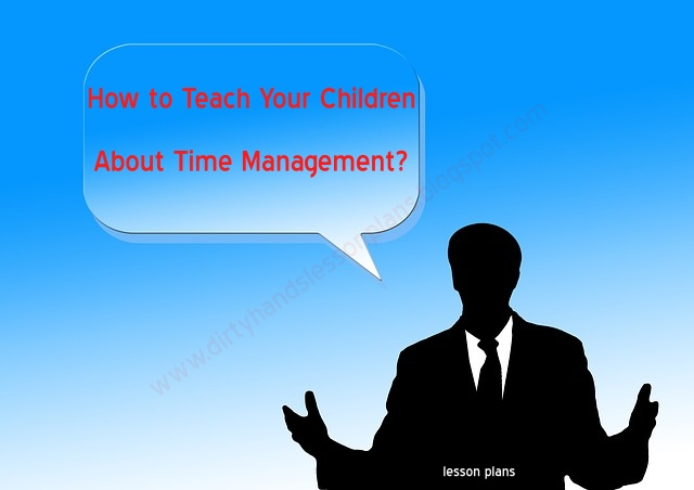 How to Teach Your Children About Time Management