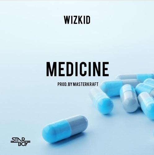 Music Alert: Wizkid – Medicine