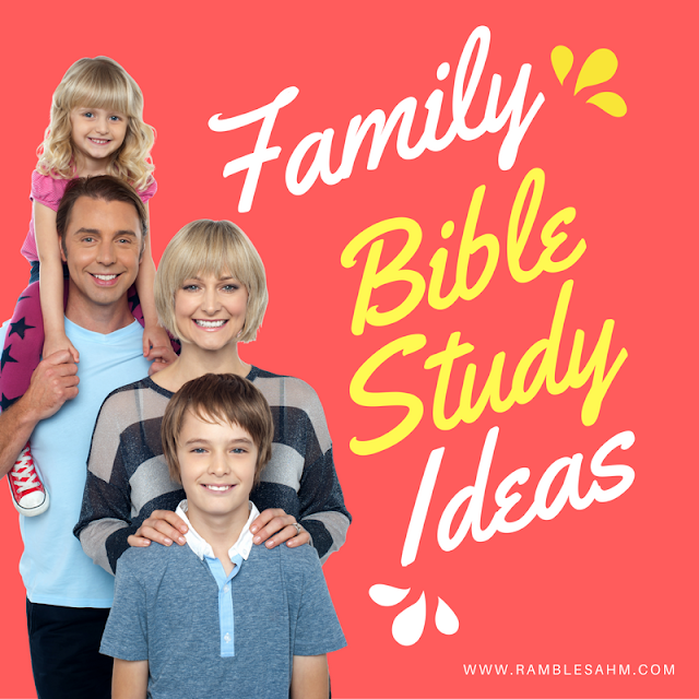 Family Bible Study Ideas
