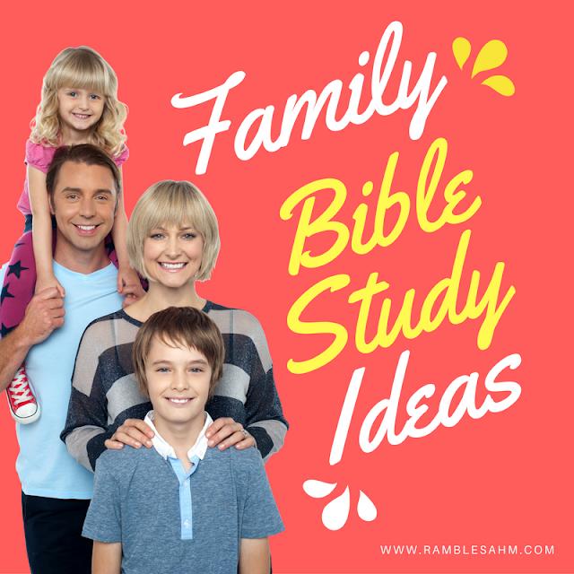 Family Bible Study Ideas