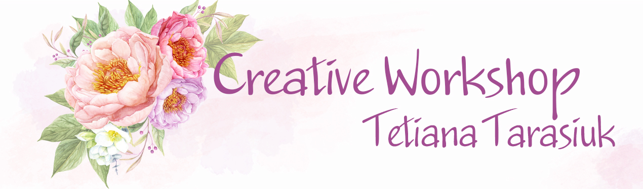 Creative Workshop Tetiana Tarasiuk