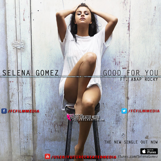 "Selena Gomez's New Single ""Good For You"" is out now"