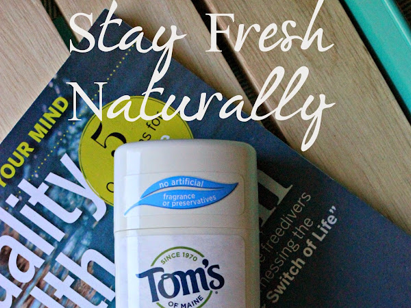 Stay Fresh Naturally With Tom's of Maine