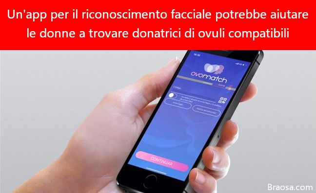 Il software di riconoscimento facciale può aiutare le donne nel trovare donatrici di ovuli compatibili