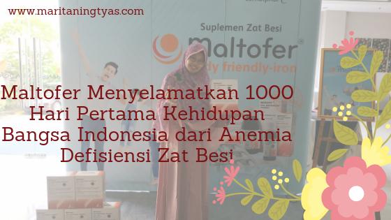 Maltofer Menyelamatkan 1000 Hari Pertama Kehidupan Bangsa Indonesia dari Anemia Defisiensi Zat Besi