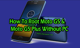 How To Root Moto G5 & Moto G5 Plus Without PC