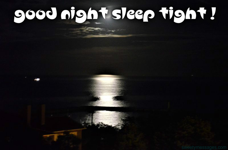 GOOD NIGHT SLEEP TIGHT MESSAGES AND IMAGES - Beautiful