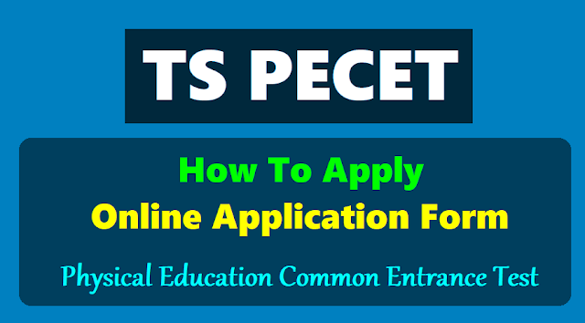 how to apply for ts pecet 2018,tspecet online application form 2018,online applying last date,ts pecet application fee,ts physical education common entrance test examdate