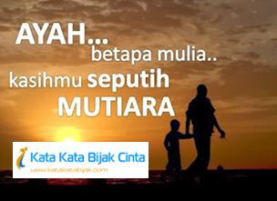 Kata Kata Bijak Cinta Buat Ayah Tercinta