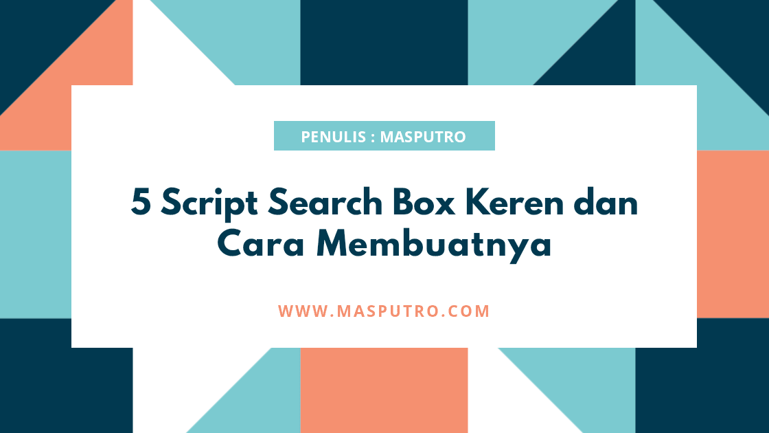 5 Script Search Box Keren dan Cara Membuatnya