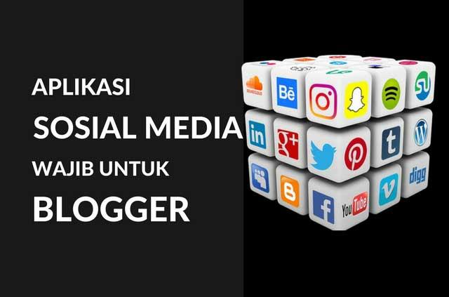 5 Aplikasi Sosial Media yang Wajib Dimiliki Seorang Blogger