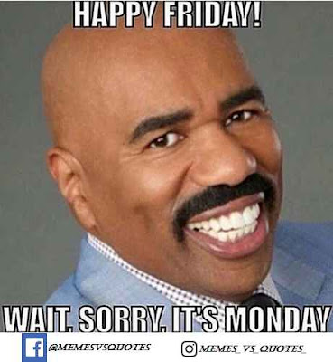 Wait Sorry Its Monday