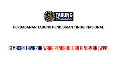 Semakan WPP PTPTN 2019 Wang Pendahuluan Pinjaman