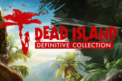 How to Free Download Game Dead Island Definitive Collection for Computer PC or Laptop