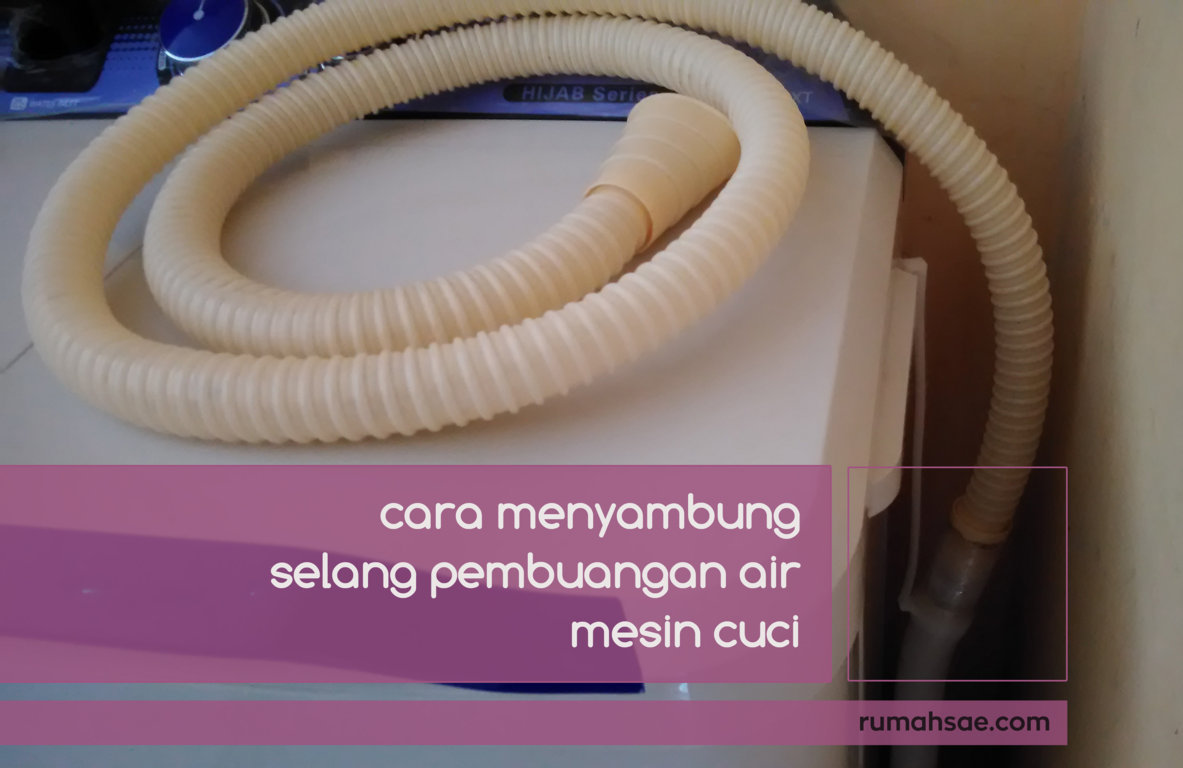 Cara Sederhana Menyambung Selang Pembuangan Air Mesin Cuci