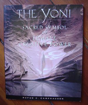 The Yoni: Sacred symbol of Female Creative Power, Rufus C. Camphausen, artpreneure-20