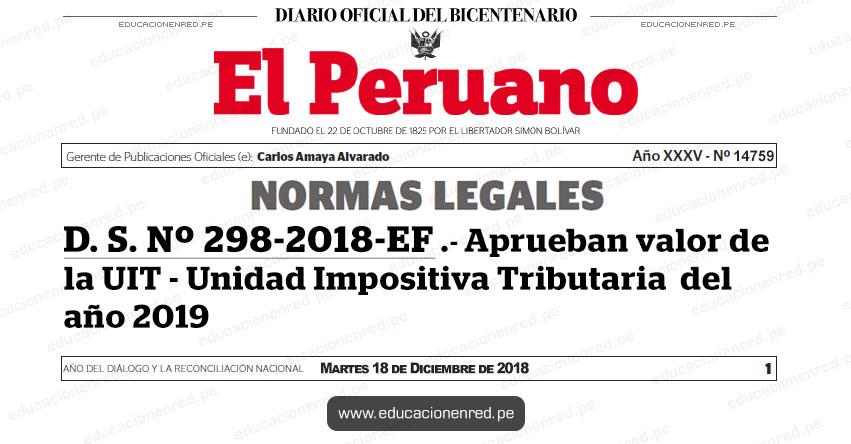D. S. Nº 298-2018-EF - Aprueban valor de la Unidad Impositiva Tributaria (UIT) durante el año 2019 - www.mef.gob.pe