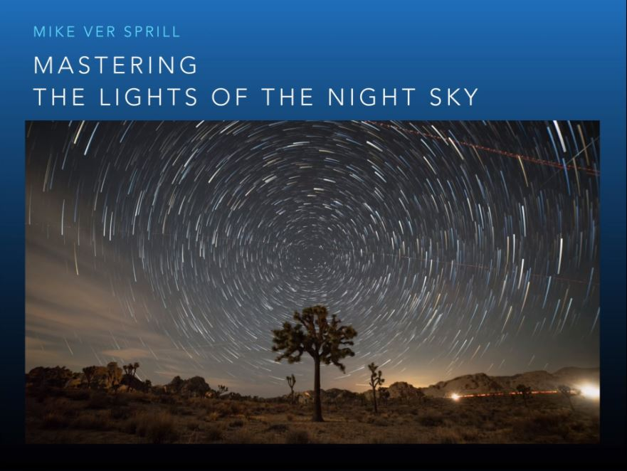 Mastering The Lights Of The Night Sky - Lecture For Beginner and Intermediate Photographers