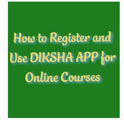 How to Register and Use DIKSHA APP for Online Courses