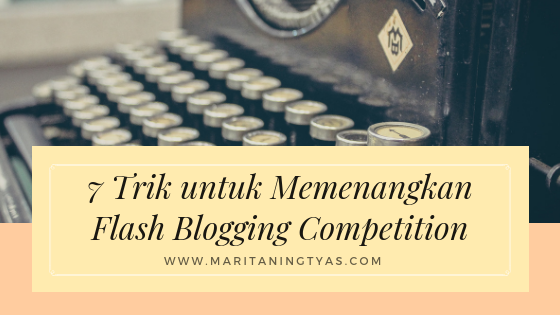 7 Trik untuk Memenangkan Flash Blogging Competition