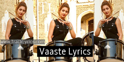 vaaste-lyrics-dhvani-bhanushali-nikhil-dsouza-new-hindi-song-lyrics
