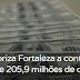 Senado autoriza Fortaleza a contratar linha de crédito de 205,9 milhões de dólares