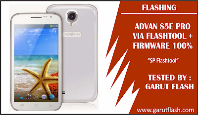 Firmware dan Cara Flash Advan S5E Pro Via Flashtool Tested