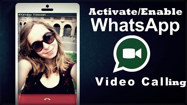 How to Activate Video Calling in WhatsApp and Download WhatsApp Video Calling Apk