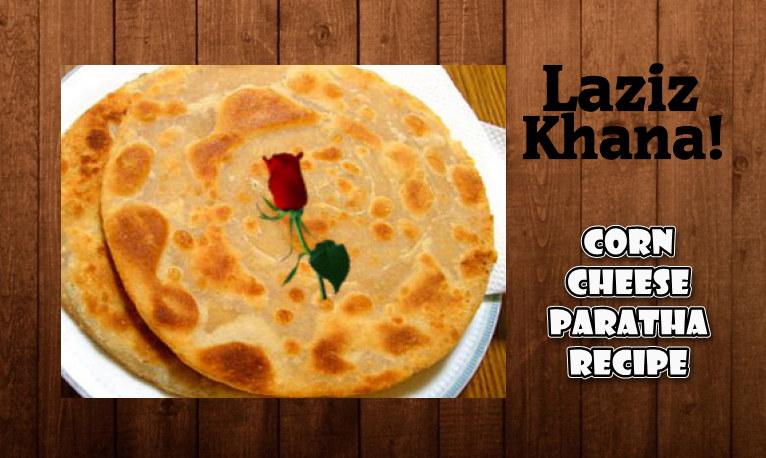 कॉर्न चीज़ पराठा बनाने की विधि - Corn Cheese Paratha Recipe in Hindi