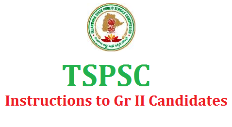 TSPSC Instructions to Group II Candidates Telangana Public Service Commission detailed instructions to the candidates Group II Examinations to be held on 11 and 13 November of 2016 for Total 1032 Posts in Telangana State Various Govt Departments Excutive and Non Excutive Posts