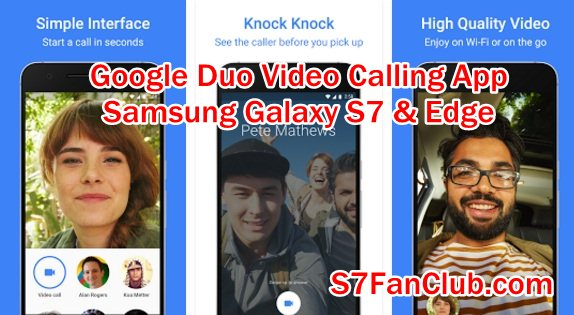 Google Duo Galaxy S7 Video Calling App (Also Works with iPhone 7)