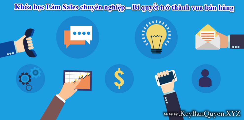 Khóa học Làm Sales chuyên nghiệp – Bí quyết trở thành vua bán hàng