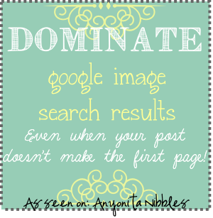 "Four easy tips to dominate Google Image search results from www.anyonita-nibbles.com One pinner said, ""This is so helpful and so easy! I noticed a change within 2 days!)"
