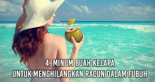 Minum buah kelapa untuk Menghilangkan Racun Dalam Tubuh