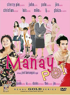 Manay Po! is a 2006 Filipino gay-themed comedy film directed by Joel Lamangan and starring Cherry Pie Picache, Polo Ravales, John Prats and Jiro Manio.