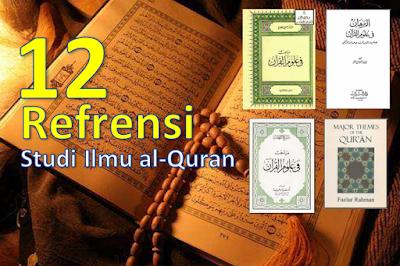 12 Refrensi Pilihan Studi Ilmu al-Quran