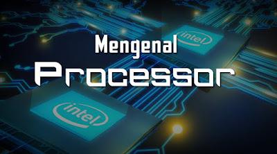 Mengenal Processor