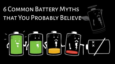 6 Common Battery Myths that You Probably Believe