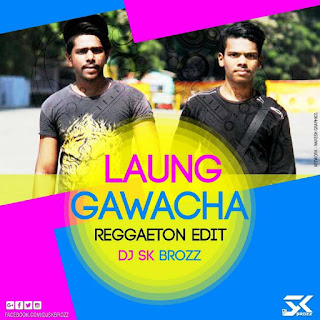 1-Laung-Gawacha-Reggaeton-Edit-By-DJ-SK-Brozz