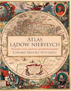 Atlas lądów niebyłych - Edward Brooke-Hitching