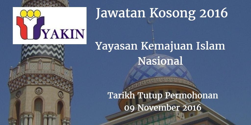 Jawatan Kosong Yayasan Kemajuan Islam Nasional 09 November 2016