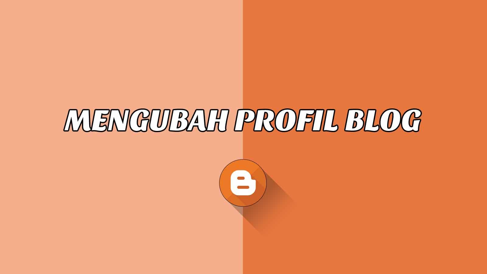 2 Langkah Mengubah Profil Google+ ke Blogger - Tutorial Blogger