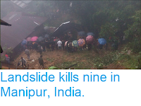https://sciencythoughts.blogspot.com/2018/07/landslide-kills-nin-in-manipur-india.html