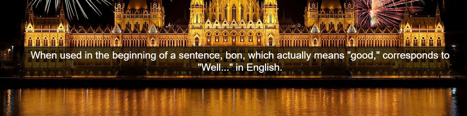 When used in the beginning of a sentence, bon, which actually means good, corresponds to Well... in English.