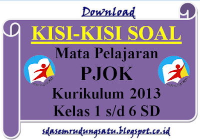 Kisi-Kisi Soal PJOK Kelas 1, 2, 3, 4, 5, Kelas 6 SD Kurikulum 2013 Revisi